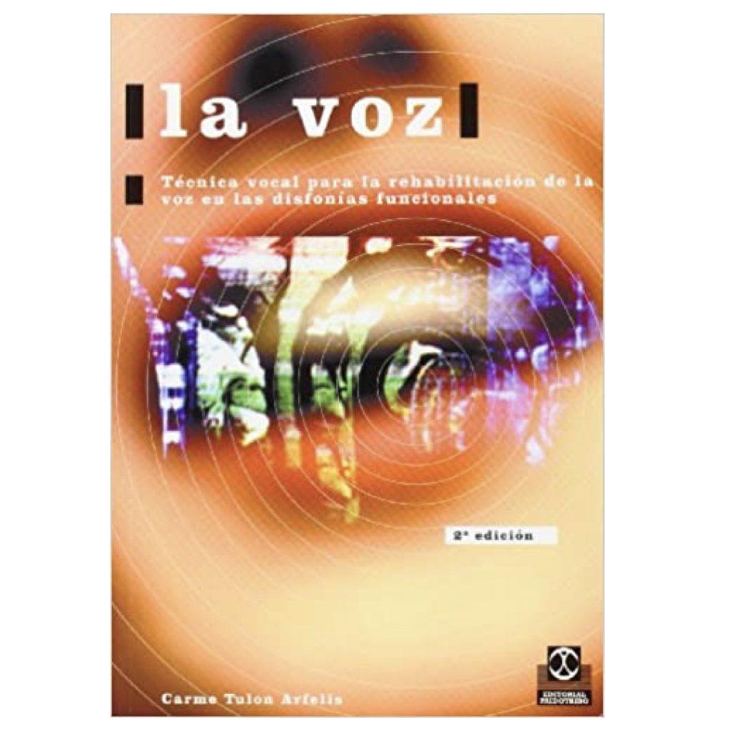 La voz. Técnica vocal para la rehabilitación (Logopedia) (Español) carme tulon arfelis